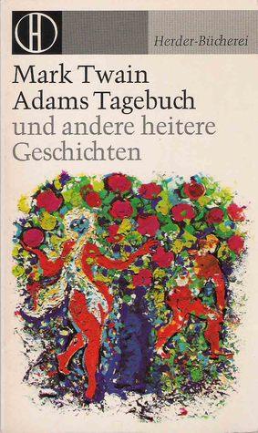 Adams Tagebuch: und andere heitere Geschichten