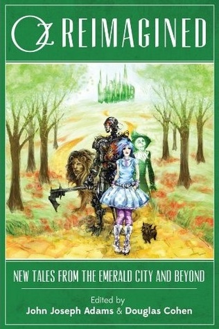 Oz Reimagined: New Tales from the Emerald City and Beyond (Otherland #4.6)