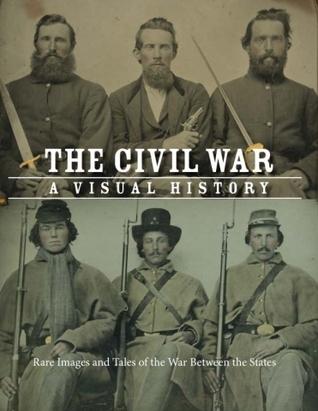 Civil War: A Visual History