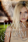 Haven from the Storm by Sarah Dosher