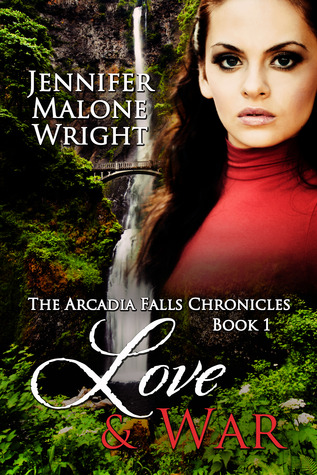 Love & War (The Arcadia Falls Chronicles #1)