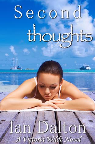 ✿ Second Thoughts (Victoria Wilde, #4)  kindle Epub ❃ Author Ian Dalton – Vejega.info