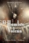 El hombre volcán by Mathias Malzieu