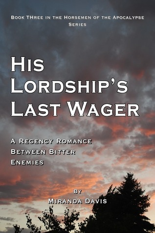 His Lordship's Last Wager: A Regency Romance Between Bitter Enemies (Horsemen of the Apocalypse #3)
