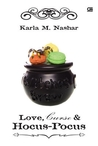 Love, Curse & Hocus Pocus by Karla M. Nashar