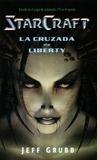La Cruzada de Liberty (StarCraft, #1)