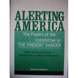 Alerting America: The Papers of the Committee on the Present Danger