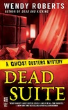 Dead Suite (A Ghost Dusters Mystery, #4)