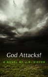 God Attacks! by J.R. Kiefer