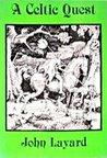 A Celtic Quest by John Layard