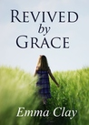 Revived by Grace (Journey of Grace, #1)