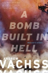 A Bomb  Built in Hell: Wesley's Story