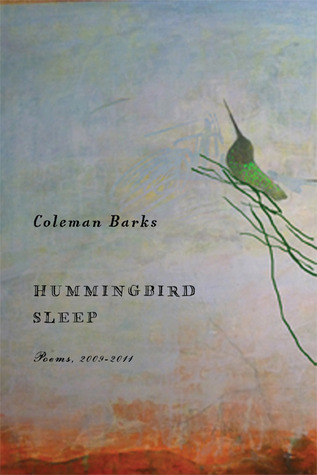 Hummingbird Sleep by Coleman Barks