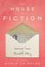 The House of Fiction Leonard, Susan and Elizabeth Jolley by Susan Swingler