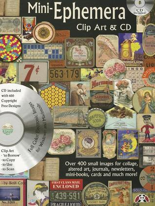 Mini Ephemera Book With Cd: Over 400 small images for collage, altered art, journals, newsletters, mini books, cards and much more