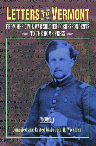letters-to-vermont-from-her-civil-war-soldier-correspondents-to-the-home-press-volume-1