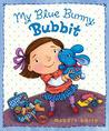 My Blue Bunny, Bubbit by Maggie Smith