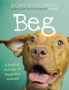 Beg: A Radical New Way of Regarding Animals