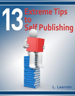13 Extreme Tips to Self Publishing