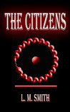 The Citizens by L.M.    Smith