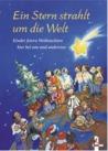 Ein Stern strahlt um die Welt: Kinder feiern Weihnachten hier bei uns und anderswo