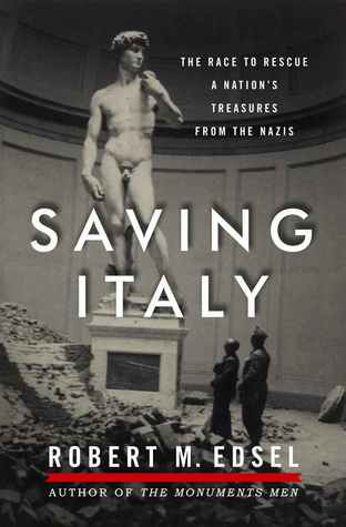 saving-italy-the-race-to-rescue-a-nation-s-treasures-from-the-nazis