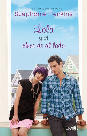 Lola y el chico de al lado by Stephanie Perkins