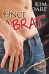 Once a Brat by Kim Dare
