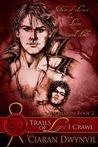 Trails of Love I Crawl Part 2 (Guardian Demon, #2)