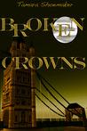 Broken Crowns by Tamara Shoemaker