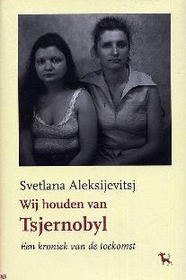 Wij houden van Tsjernobyl by Svetlana Alexievich