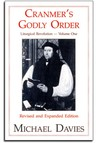 Cranmer's Godly Order: Destruction of Catholicism Through Liturgical Change (Liturgical Revolution #1)