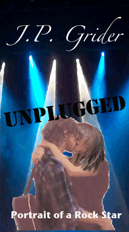 Unplugged by J.P. Grider