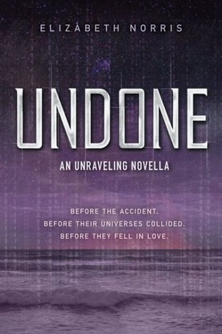Undone (Unraveling, #1.5)