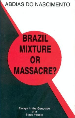 black brazil essay genocide in massacre mixture people The 1994 genocide in rwanda shocked the western world, but most wrote it off as an extreme expression of ethnic rivalry—a peculiarly african problem.