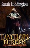 Lancelot's Burden (The Knights of Camelot, #5)