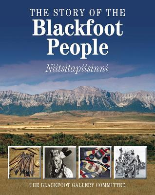 The Story of the Blackfoot People: Nitsitapiisinni
