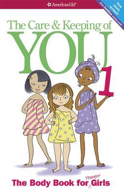 The Care and Keeping of You 1: The Body Book for Younger Girls, Revised Edition