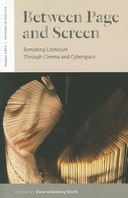 Between Page and Screen: Remaking Literature Through Cinema and Cyberspace