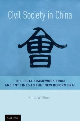 "Civil Society in China: The Legal Framework from Ancient Times to the ""New Reform Era"""