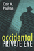 Accidental Private Eye by Clair M. Poulson
