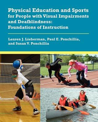Physical Education and Sports for People with Visual Impairments and Deafblindness: Foundations of Instruction