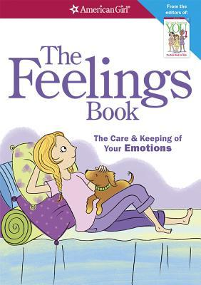 The Feelings Book (Revised): The Care and Keeping of Your Emotions(American Girl Library)