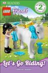 Lego Friends: Let's Go Riding! (DK Readers)