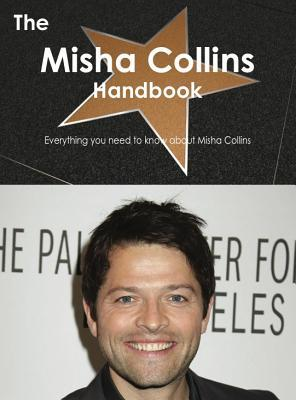 The Misha Collins Handbook - Everything You Need to Know about Misha Collins