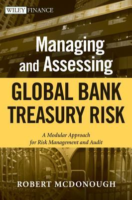 Managing and Assessing Global Bank Treasury Risk: A Modular Approach for Risk Management and Audit