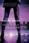Tra le braccia della notte by Nalini Singh