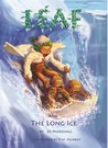 Leaf & the Long Ice (Twig Stories, Vol. 3)