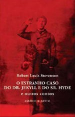 O Estranho Caso do Dr. Jekyll e o Sr. Hyde by Robert Louis Stevenson