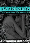 Awakening (The Vampire Destiny,#3)